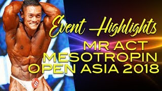 Mr ACT Mesotropin Open Asia 2018 Event Highlights