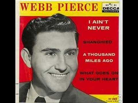 I  AIN'T  NEVER  by  WEBB  PIERCE