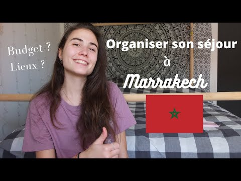 Organiser Son Séjour à Marrakech