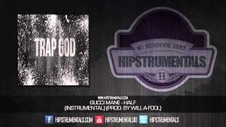 Gucci Mane - Half [Instrumental] (Prod. By Will-A-Fool) + DOWNLOAD LINK