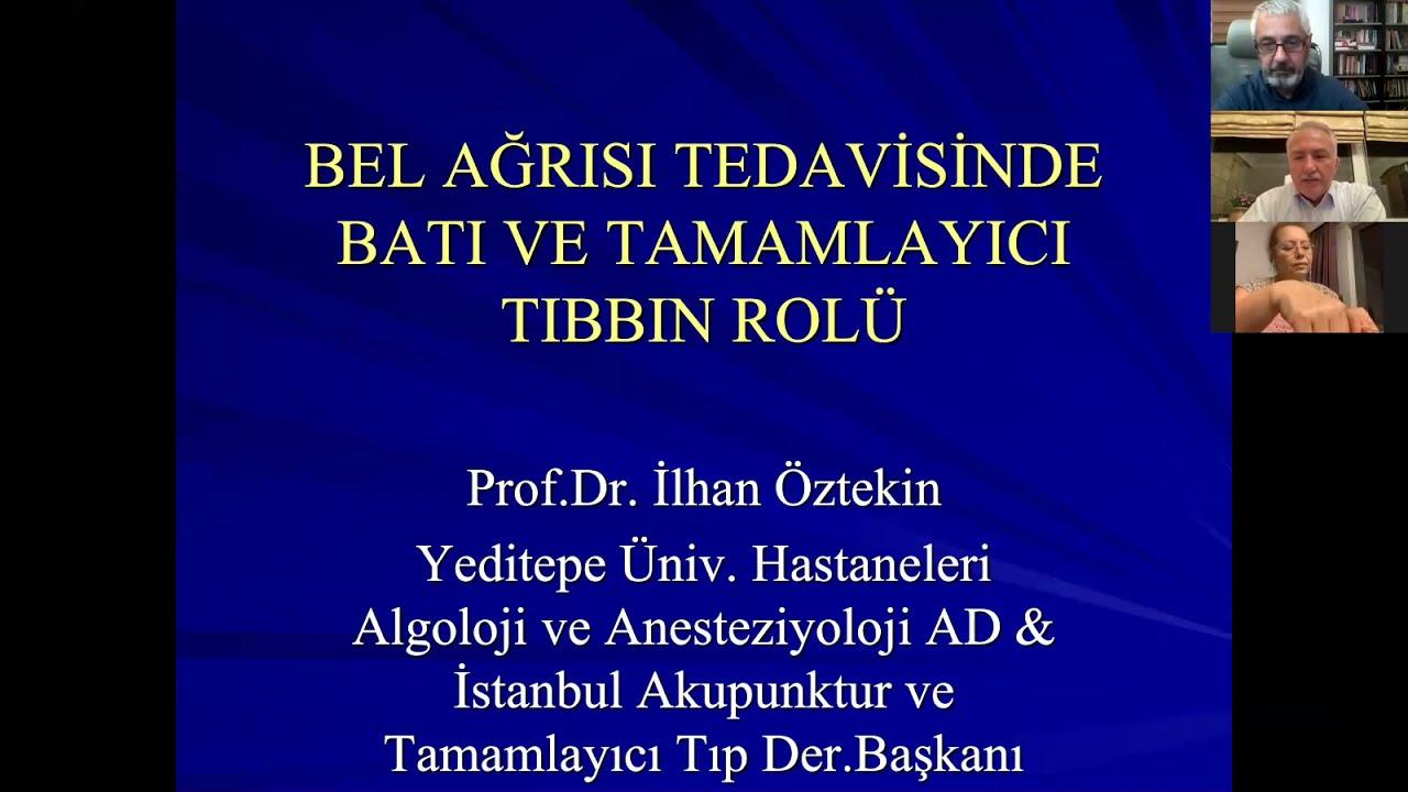 Prof.Dr. İlhan Öztekin - Bel Ağrısında Batı Tıbbı ve Tamamlayıcı Tıbbın Rolü