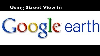 using street view in google earth