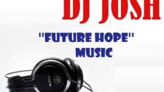 Dj Josh ''My Future Hope'' [ Official Audio Music ]