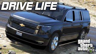 GTA 5 Drive Life #4 - 2015 Chevy Tahoe!