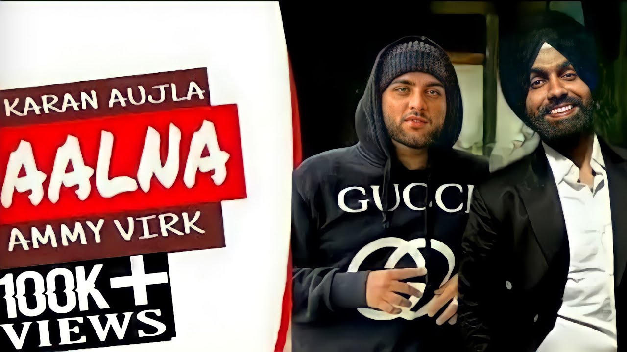 Download AALNA (Full Video) Ammy Virk   Ammy  Virk ft. Karan Aujla   Maan tod gayi man matiye   Yogi Edits