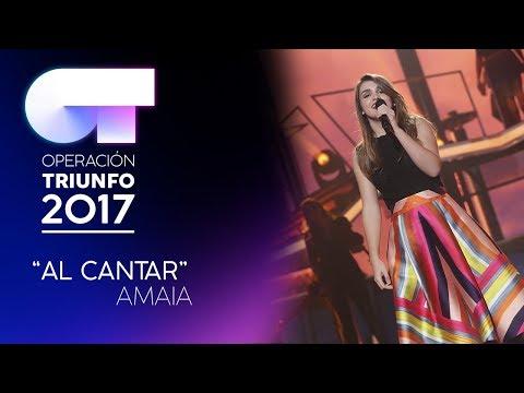 AL CANTAR - Amaia | OT 2017 | Gala Eurovisión