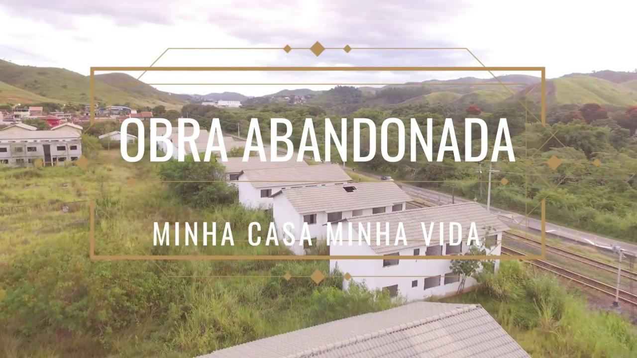 Obra da minha casa minha vida abandonada -Barra do pirai/RJ - YouTube