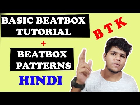 Basic Beatbox Tutorial and Beatbox Patterns For beginners in Hindi