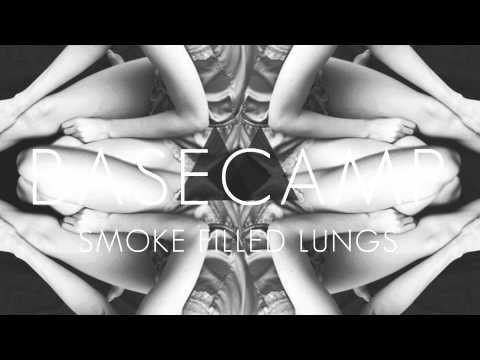 BASECAMP - Smoke Filled Lungs