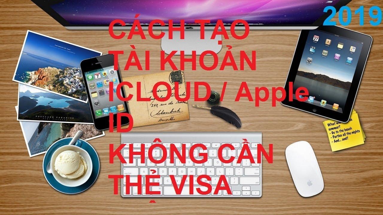 Cách tạo tài khoản Apple ID không cần thẻ Visa | Tài khoản iCloud trên Appstore