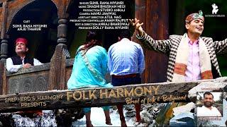"""Folk Harmony""  #Mashup #MayeniMeriye #IsharonIsharonMe   #KunjuChanchlo # HusanPahadonKa"