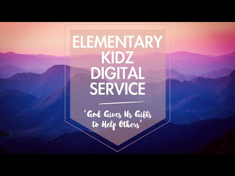 'God Gives Us Gifts To Help Others' - ELEMENTARY Kidz Digital Service