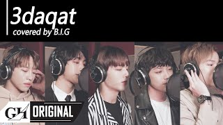 B.I.G(비아이지)-3 Daqat feat. SOYA (Abu COVER) ثلاث دقات