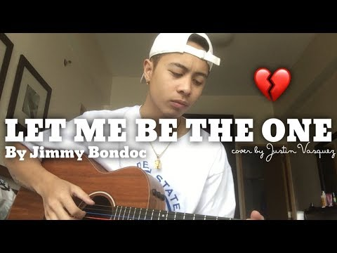 Let me be the one x cover by Justin Vasquez
