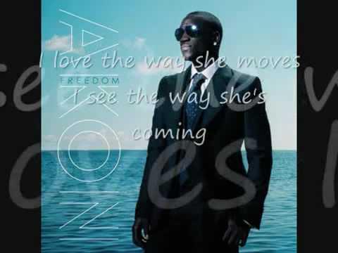 I love The Way She Moves---Akon & Zion (lyrics)