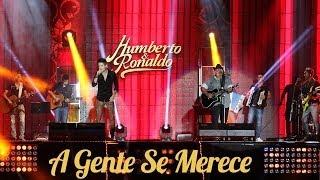 Humberto e Ronaldo - A Gente se Merece - [ DVD Hoje Sonhei com Você ]
