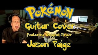 Pokemon Theme Song Guitar Cover feat. Jason Paige (original singer) by Jairo Camacho