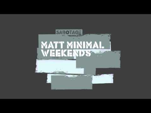 Matt Minimal - Weekends (Original Mix) [Sabotage]