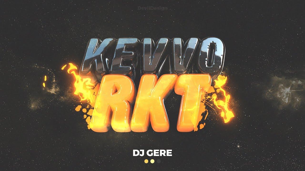 KEVVO RKT - DJ GERE