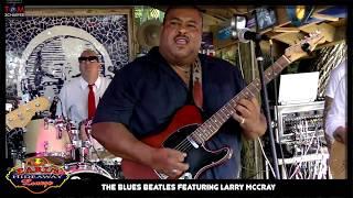 BLUES BEATLES Featuring Larry McCray at Earl's Hideaway, Sebastian FL 05-19-2019