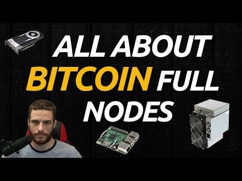 All About Bitcoin Full Nodes (BTC, BCH, BSV)