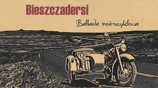 BIESZCZADERSI - Ballada motocyklowa