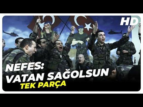 Nefes - Vatan Sağolsun (Türk Filmi)