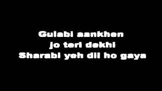Gulabi ankhen jo teri dekhi -with lyrics(megasahir123).mp4