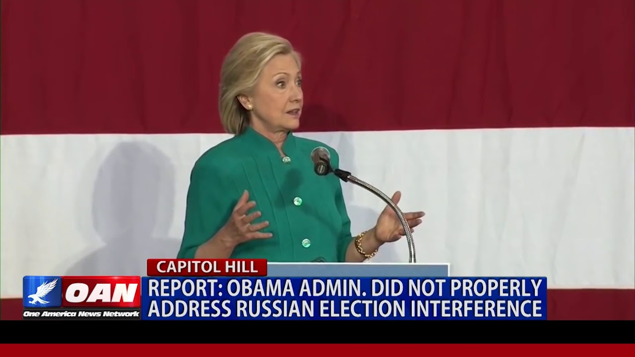 OAN Congressional Report: Obama admin. did not properly address Russian election interference