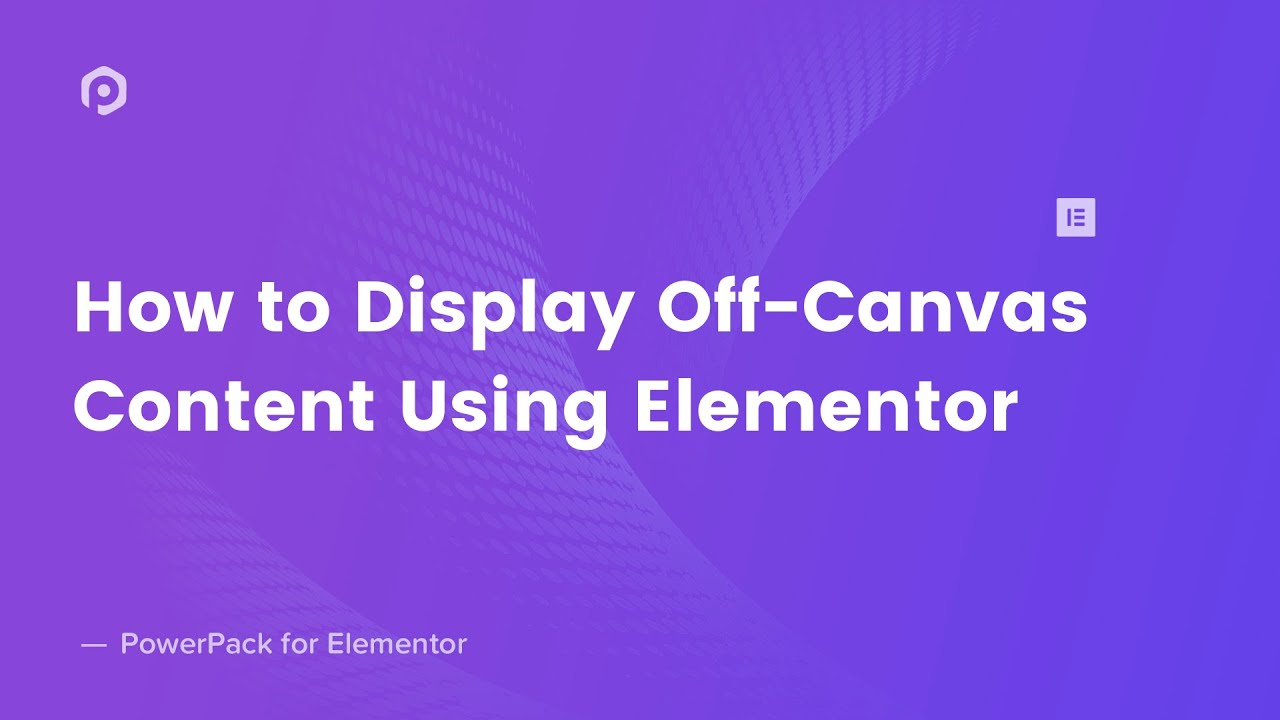 Off-Canvas Content Widget for Elementor - PowerPack for