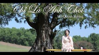 Chỉ là anh thôi - Hồ Quỳnh Hương - cover by Hoàng Nam