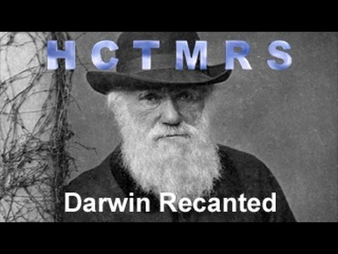 How Creationism Taught Me Real Science 13 Darwin Recanted