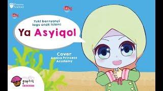 Lagu Anak Islami - Ya Asyiqol (Annisa Princess Academy Cover)