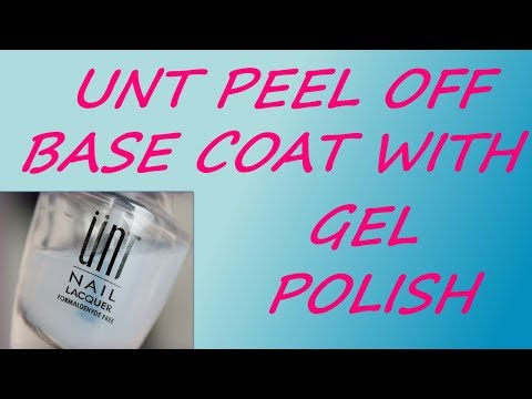 How To Use UNT Peel Off Base Coat WITH Gel Polish