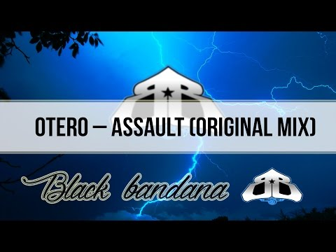 Otero - Assault (Original Mix)