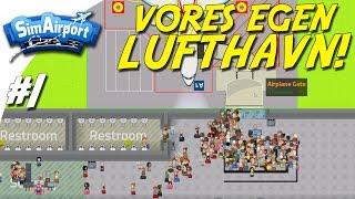 VORES EGEN LUFTHAVN! - SimAirport Dansk Ep 1