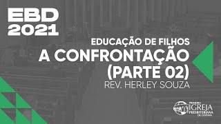 A Confrontação (parte 02) | Rev. Herley Souza