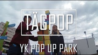 TÄGPOP : YK POP-UP PARK