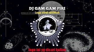 Download Dj Viral Tiktok Gam Gam Piri