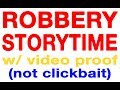 Storytime: I Was Robbed + Footage (110% Not Clickbait)