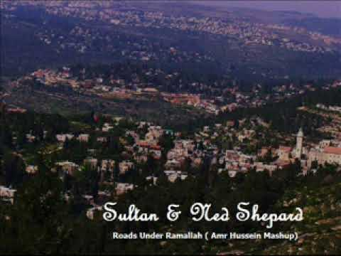 Sultan and Ned Shepard - Roads Under Ramallah ( Amr Hussein Mashup)