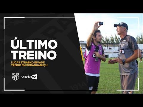 ÚLTIMO TREINO Lucas Strabko invade treino em Porangabuçu  Vozão TV