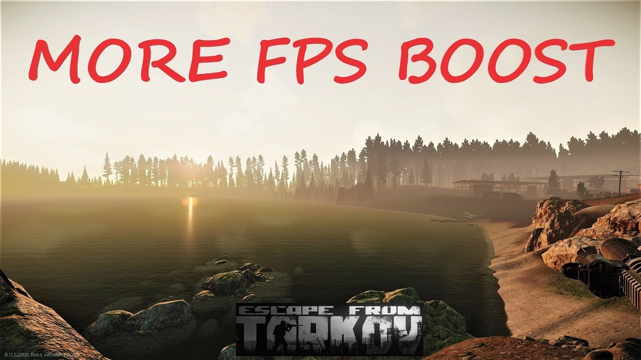 More FPS Boost   Escape from Tarkov   Patch 11 7 - Thủ thuật máy