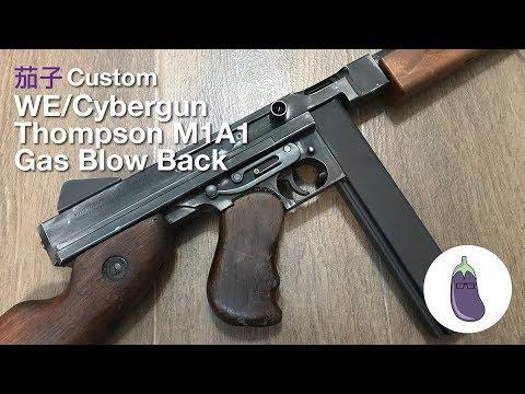 Ep18 WE/Cybergun Thompson M1A1 GBB 初次分享 (With Eng Sub)