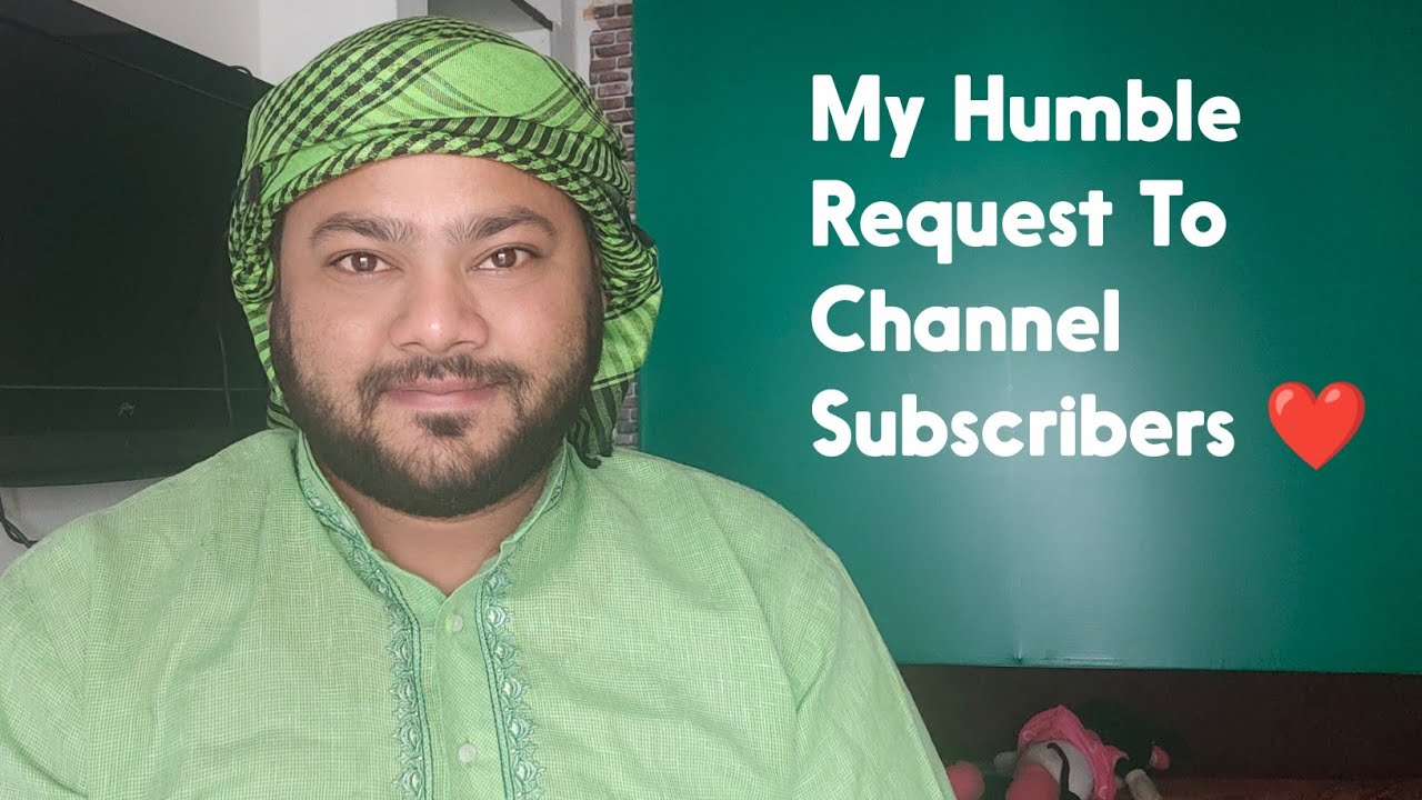 My Humble Request To Channel Subscribers ❤️