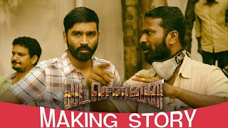 Vada Chennai Making Story | Vetrimaaran Narrates | Dhanush