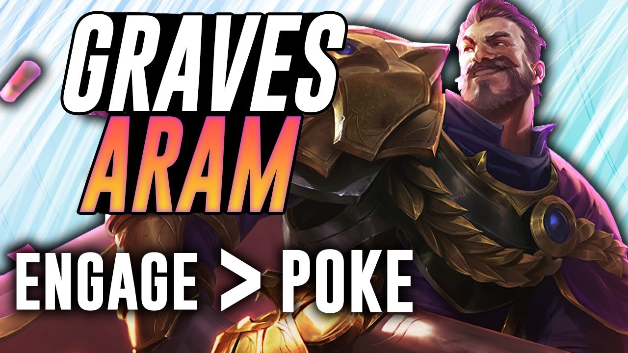 Engage Beats Poke Every Time Graves Aram League Of Legends Youtube Hi,i've been playing aram since there was no special game called aram and you'd make it your but now i can't keep up with meta; youtube