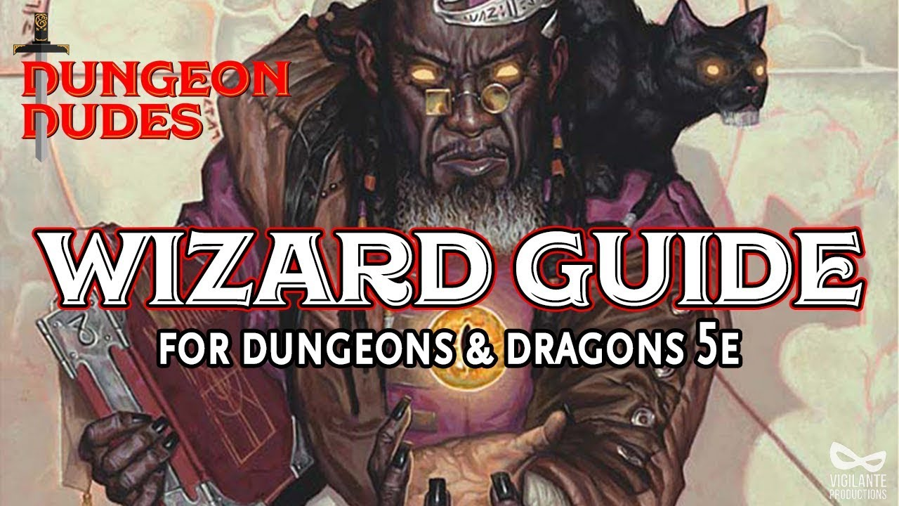 Wizard Guide - Classes in Dungeons and Dragons 5e