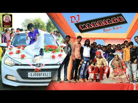 DJ Marriage || ડીજે મેરેજ || Rajan Kapra New Video Song || Gujarati Lagan Geet 2019 ||