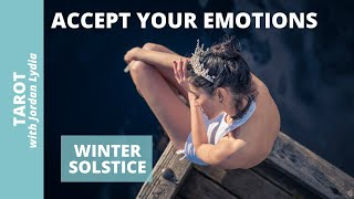 Winter ❄️ Solstice ✨: Embrace Your Emotions: Allow Your Feelings to Surface and Be Accepted
